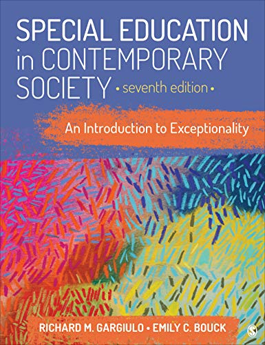 Compare Textbook Prices for Special Education in Contemporary Society: An Introduction to Exceptionality 7 Edition ISBN 9781544373652 by Gargiulo, Richard M.,Bouck, Emily C.