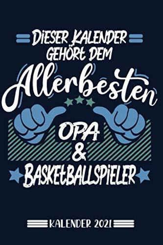 Kalender: Opa Basketballer Kalender 2021   Kalender & Notizbuch  Geschenk Basketballer   6x9 Format (15,24 x 22,86 cm)