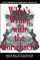 What's Wrong With The Rorschach?: Science Confronts the Controversial Inkblot Test