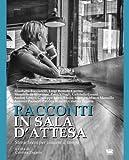 Racconti in sala d'attesa: Storie brevi per vincere il tempo (Cosmi) (Italian Edition)