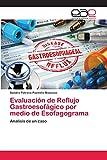 Evaluación de Reflujo Gastroesofágico por medio de Esofagograma
