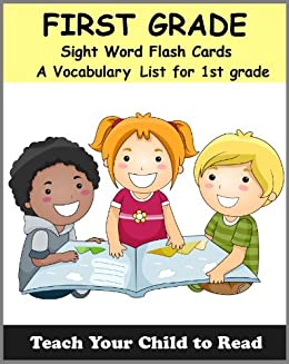 First Grade Sight Word Flash Cards: A Vocabulary List of 41 Sight Words for 1st Grade (Teach Your Child To Read Book 3)