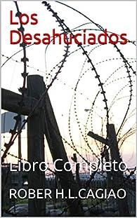 Los Desahuciados: Libro Completo par Rober H.L.Cagiao