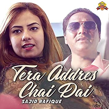 Tera Addres Chai Dai - Single
