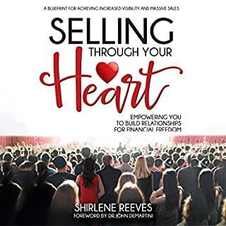 Selling Through Your Heart                   Written by:                                                                                                                                 Shirlene Reeves                               Narrated by:                                                                                                                                 Lili Dubuque                      Length: 7 hrs and 50 mins     Not rated yet     Overall 0.0