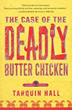 The Case of the Deadly Butter Chicken: A Vish Puri Mystery (Vish Puri Mysteries) by Tarquin Hall (2013-06-04)