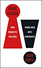 Home-Grown: How Domestic Violence Turns Men Into Terrorists