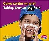 Como Cuidar Mi Piel/Taking Care of My skin (Pebble Plus Bilingual)