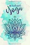 MI CUADERNO DE YOGA: Libreta ideal para los amantes del yoga. Cuaderno de 110 páginas con rayas suaves.