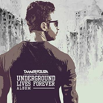 Underground Lives Forever Album