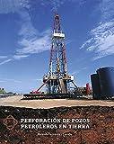 Perforación de pozos petroleros en tierra (Científico Técnica)