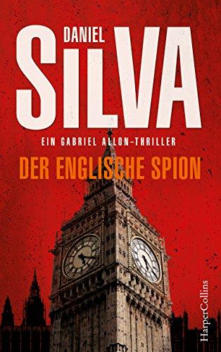 Der englische Spion: Thriller (Gabriel Allon 15)
