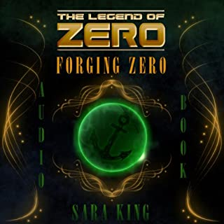 Forging Zero     The Legend of ZERO              By:                                                                                                                                 Sara King                               Narrated by:                                                                                                                                 Liam Owen                      Length: 18 hrs and 41 mins     1,269 ratings     Overall 4.3