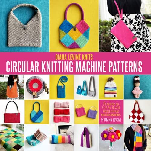 Circular Knitting Machine Patterns   Diana Levine Knits: 25 Patterns for Addi...