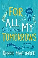 For All My Tomorrows: A Novel (Debbie Macomber Classics)