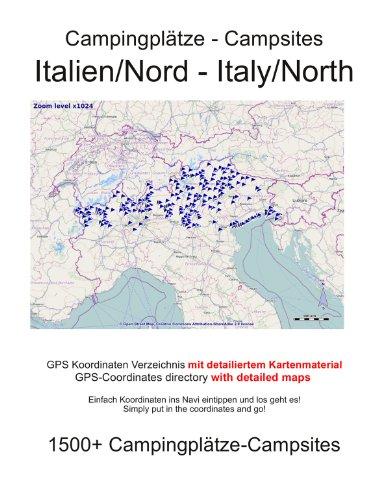 Campingplatz Verzeichnis ITALIEN NORD (mit GPS Daten und DETAILKARTEN) (German Edition)
