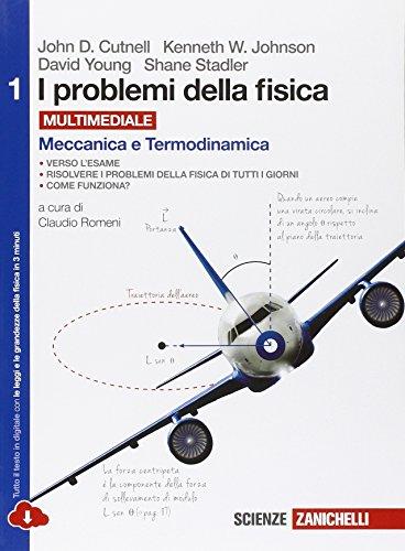 I problemi della fisica. Per le Scuole superiori. Con e-book. Con espansione online. Meccanica e termodinamica (Vol. 1)