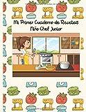 Mi Primer Cuaderno de Recetas: Niño Chef Junior. Edición para niñas. Recetario de cocina para escribir para los niños. Un libro de recetas en blanco ... especialmente para los niños. (Mis Recetas)