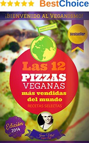 PIZZAS VEGANAS: Un Aplauso para la Anfitriona!: Éxito en Ventas - Sé bienvenido al veganismo de sabores increíbles! (Juan Vital De la Fuente, Vegan Chef nº 1)