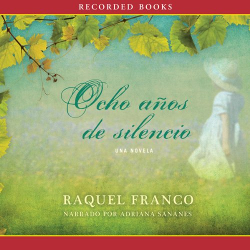 Ocho años de silencio [Eight Years of Silence] audiobook cover art