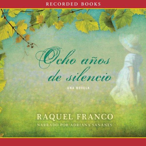 Ocho años de silencio [Eight Years of Silence] cover art
