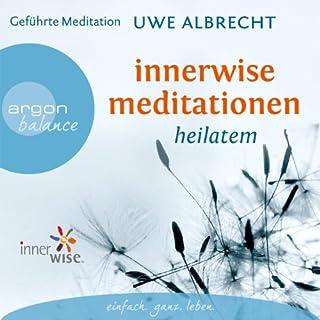 Innerwise Meditationen     Heilatem              Autor:                                                                                                                                 Uwe Albrecht                               Sprecher:                                                                                                                                 Uwe Albrecht                      Spieldauer: 59 Min.     36 Bewertungen     Gesamt 4,8