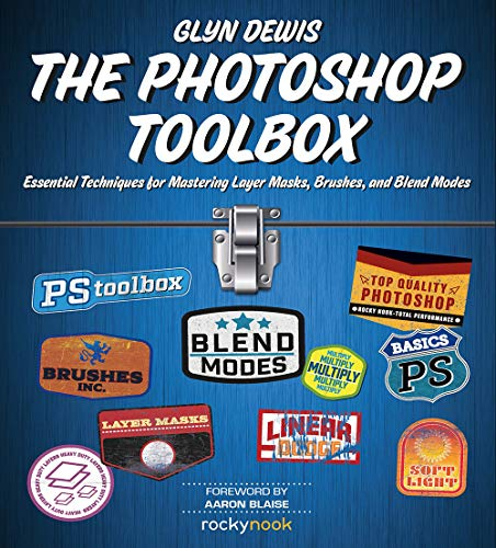 The Photoshop Toolbox: Essential Techniques for Mastering Layer Masks, Brushes, and Blend Modes (English Edition)