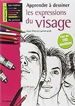 Apprendre à dessiner les expressions du visage de Jean-Pierre Lamérand