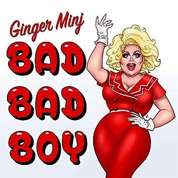Bad, Bad Boy