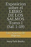 Exposicion sobre el LIBRO DE LOS SALMOS Tomo I (Sal. 1-59)...