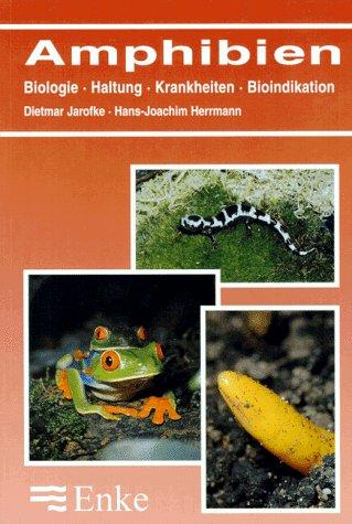 Amphibien. Biologie, Haltung, Krankheiten, Bioindikation