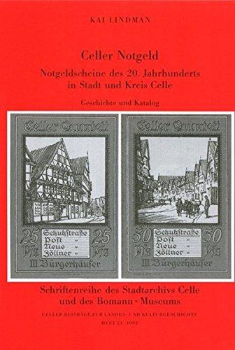 Celler Notgeld: Notgeldscheine des 20. Jahrhunderts in Stadt und Kreis Celle, Geschichte und Katalog