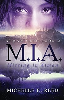 M.I.A. (Missing. In. Atman.) (Atman City) (Volume 2) by Reed, Michelle E. (2014) Paperback