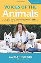 Voices of the Animals: A collection of insightful articles and stories that will change the way you view and treat animals. (The Conscious Bond ™)