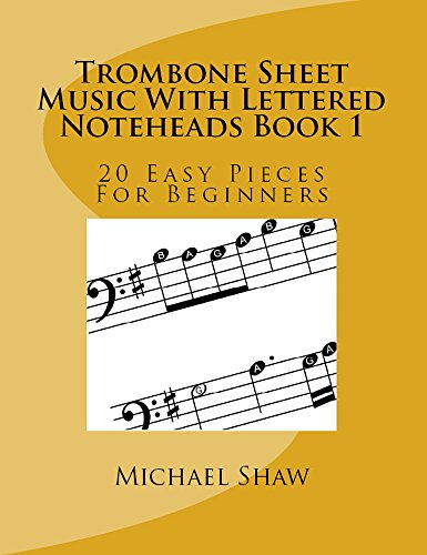 Trombone Sheet Music With Lettered Noteheads Book 1: 20 Easy