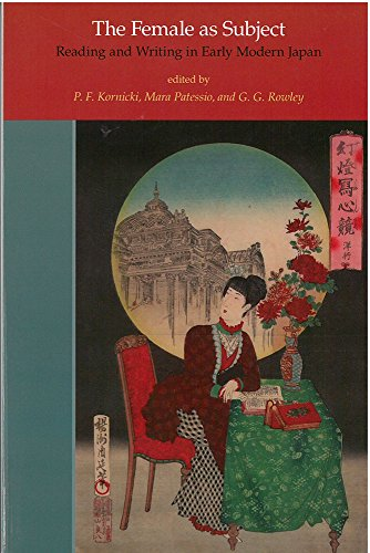 The Female as Subject: Reading and Writing in Early Modern Japan (Michigan Monograph Series in Japanese Studies, Band 70)