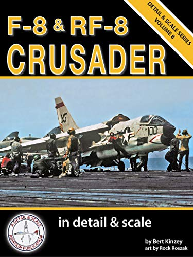 F-8 & RF-8 Crusader in Detail & Scale (Detail & Scale Series) (English Edition)
