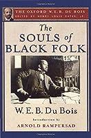 The Souls of Black Folk (Oxford W. E. B. Du Bois)