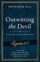 Outwitting the Devil (Official Publication of the Napoleon Hill Foundation)