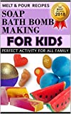 Soap and Bath Bomb Making for Kids. The Best...