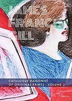James Francis Gill: Catalogue Raisonné of Original Prints