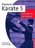 Practical Karate 5: Self-Defense for Women (Practical Karate Series, Band 5) - Donn F. Draeger