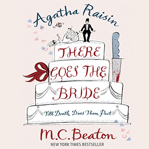 Agatha Raisin: There Goes the Bride audiobook cover art