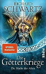 Die Götterkriege: Die Macht der Alten - Richard Schwartz