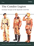 The Condor Legion: German Troops in the Spanish Civil War: 131 (Elite)