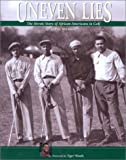 Uneven Lies: The Heroic Story of African-Americans in Golf