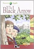 The black arrow. Con CD Audio: The Black Arrow + audio CD (Green apple)