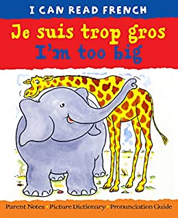 Je suis trop gros   I'm too big   (I CAN READ FRENCH) by [Lone Morton, Steve Weatherill, Ide Marie Hélie]