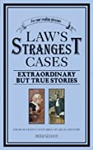 Law's Strangest Cases: Extraordinary but True Stories from Over Five Centuries of Legal History (Strangest series) by Peter Seddon (2012-09-01)