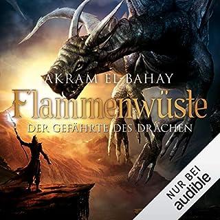 Der Gefährte des Drachen     Flammenwüste 2              Autor:                                                                                                                                 Akram El-Bahay                               Sprecher:                                                                                                                                 Thomas Schmuckert                      Spieldauer: 17 Std. und 38 Min.     453 Bewertungen     Gesamt 4,6
